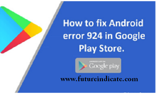 How to Solve Google Play Store Error 924 on Android