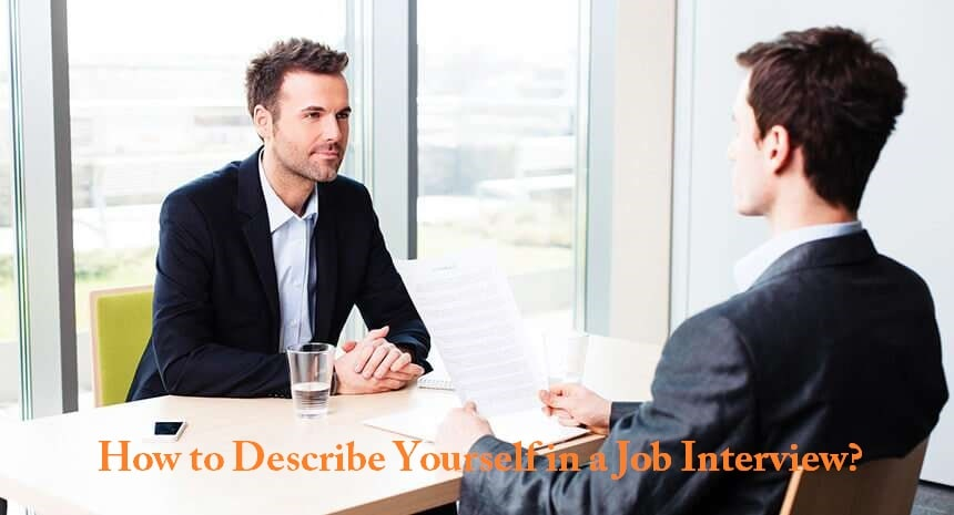 How to Describe Yourself in a Job Interview?