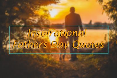 Inspirational Fathers Day Quotes