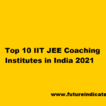 Top 10 IIT JEE Coaching Institutes in India 2021